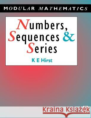 Numbers, Sequences and Series Keith E. Hirst Hirst 9780340610435