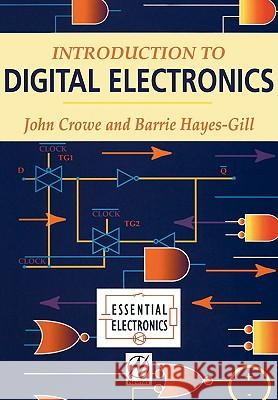 Introduction to Digital Electronics J. Crowe Barrie Hayes-Gill John Crowe 9780340645703