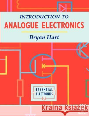 Introduction to Analogue Electronics Bryan Hart Hart                                     B. Hart 9780340652480