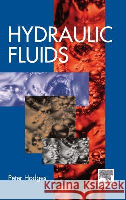 Hydraulic Fluids Peter Keith Brian Hodges Peter Hodges 9780340676523