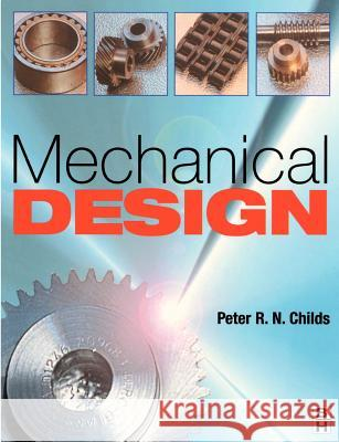 Mechanical Design Peter R. N. Childs Childs 9780340692363