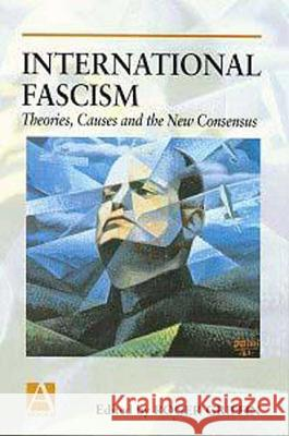 International Fascism: Theories, Causes and the New Consensus Roger Griffin 9780340706138