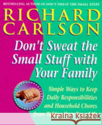 Don't Sweat the Small Stuff with the Family Richard Carlson 9780340728659