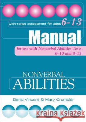 NONVERBAL ABILITIES TESTS MANUAL Mary Crumpler Denis Vincent 9780340858745