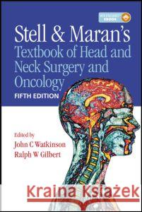 Stell & Maran's Textbook of Head and Neck Surgery and Oncology John Watkinson 9780340929162