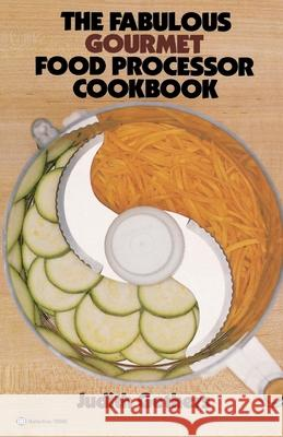 The Fabulous Gourmet Food Processor Cookbook Judy Gethers 9780345295866