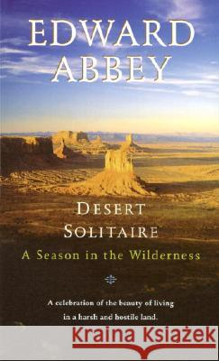 Desert Solitaire: A Season in the Wilderness Edward Abbey 9780345326492
