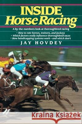 Inside Horse Racing Jay Hovedy Jay Hovdey 9780345336484