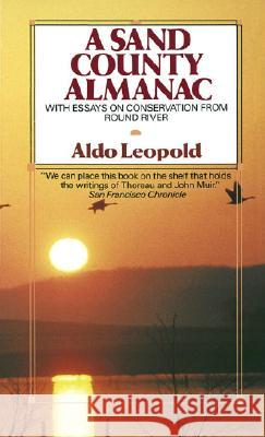 A Sand County Almanac: With Essays on Conservation from Round River Aldo Leopold Charles W. Schwartz Aldo Leopold 9780345345059