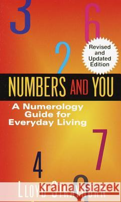 Numbers and You: A Numerology Guide for Everyday Living Lloyd Strayhorn 9780345345936