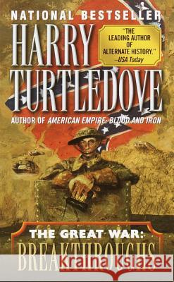 Breakthroughs (the Great War, Book Three) Harry Turtledove 9780345405647