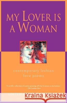 My Lover Is a Woman: Contemporary Lesbian Love Poems Leslea Newman Leslea Newman 9780345421142 Ballantine Books