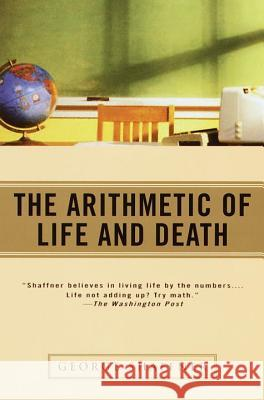 The Arithmetic of Life and Death George Shaffner 9780345426451