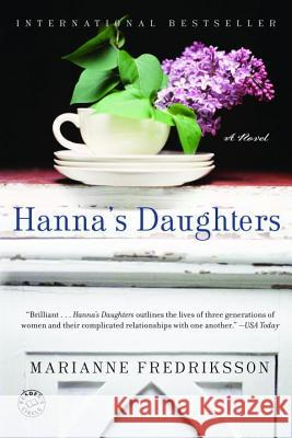Hanna's Daughters: A Novel of Three Generations Marianne Fredriksson 9780345433497