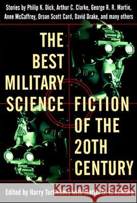 The Best Military Science Fiction of the 20th Century: Stories Harry Turtledove Martin Harry Greenberg 9780345439895