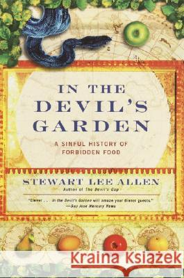In the Devil's Garden: A Sinful History of Forbidden Food Stewart Lee Allen 9780345440167