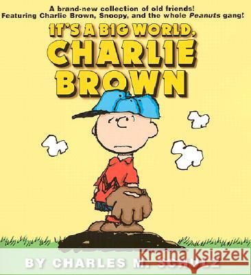 It's a Big World, Charlie Brown Charles M. Schulz 9780345442703
