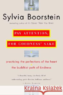 Pay Attention, for Goodness' Sake: The Buddhist Path of Kindness Sylvia Boorstein 9780345448118