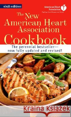 The New American Heart Association Cookbook American Heart Association               American Heart Association 9780345461810