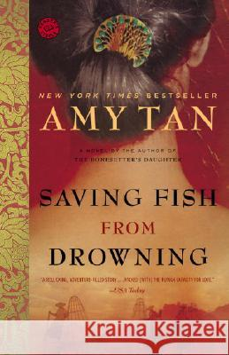 Saving Fish from Drowning Amy Tan 9780345464019