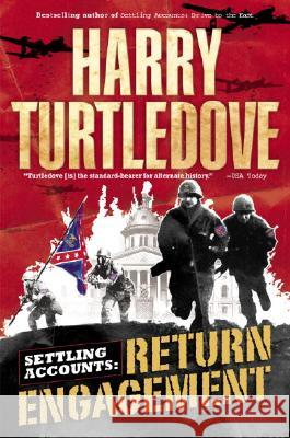 Return Engagement (Settling Accounts, Book One) Harry Turtledove 9780345464057