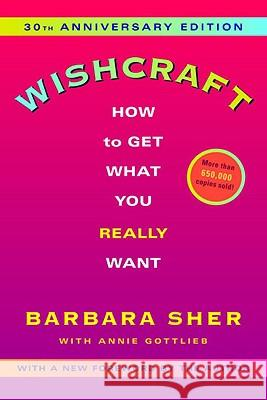 Wishcraft, English edition : How to Get What You Really Want. 30th Anniversary Edition Barbara Sher Annie Gottlieb 9780345465184