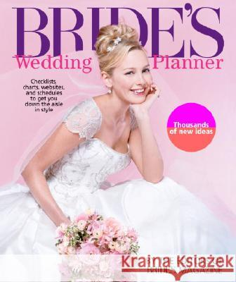 Bride's Wedding Planner: Checklists, Charts, Web Sites, and Schedules to Get You Down the Aisle in Style Brides' Magazine 9780345466242