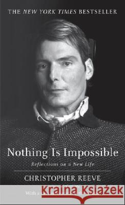 Nothing Is Impossible: Reflections on a New Life Christopher Reeve 9780345470737