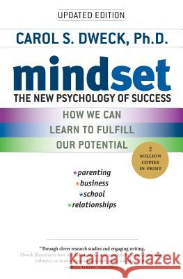 Mindset : The New Psychology of Success. How we can learn to fulfill our potential Carol Dweck 9780345472328