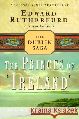 The Princes of Ireland: The Dublin Saga Edward Rutherfurd 9780345472359
