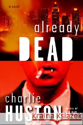 Already Dead Charlie Huston 9780345478245