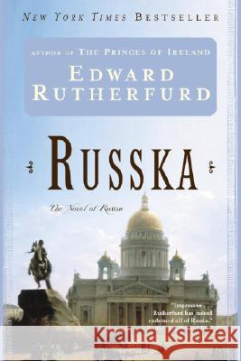 Russka: The Novel of Russia Edward Rutherfurd 9780345479358