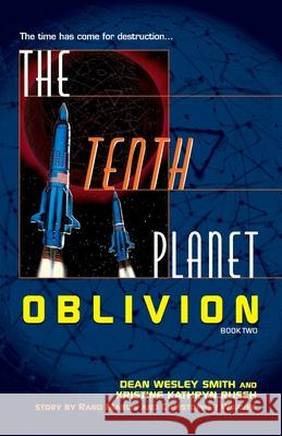 The Tenth Planet: Oblivion: Book 2 Dean Wesley Smith Kristine Kathryn Rusch 9780345484949