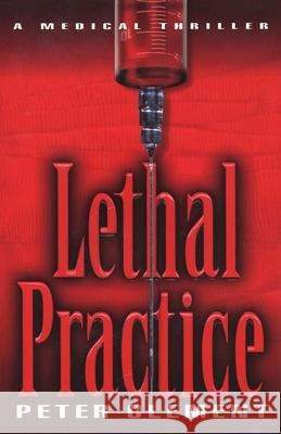 Lethal Practice Peter Clement 9780345490582