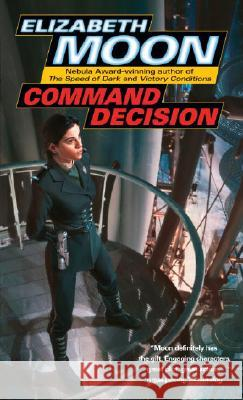 Command Decision Elizabeth Moon 9780345491602
