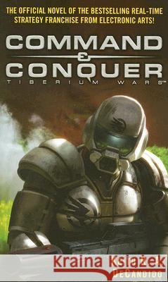 Command & Conquer: Tiberium Wars Keith R. A. DeCandido 9780345498144