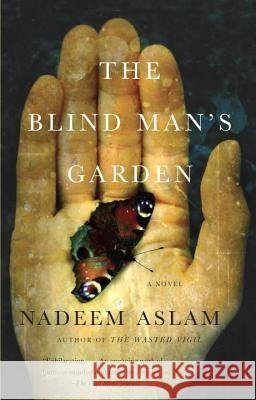 The Blind Man's Garden Nadeem Aslam 9780345802859