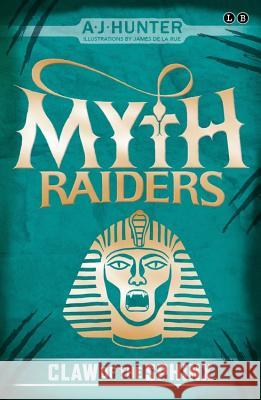 Myth Raiders: Claw of the Sphinx: Book 2 A J Hunter 9780349124346