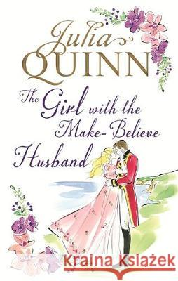 Girl with the Make-Believe Husband  Quinn, Julia 9780349410548