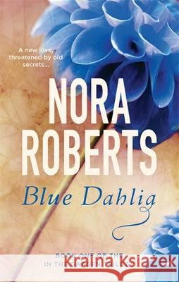 Blue Dahlia (In the Garden 1) read online free by Nora Roberts