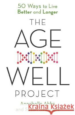The Age-Well Project Susan Saunders 9780349419701 Little, Brown Book Group
