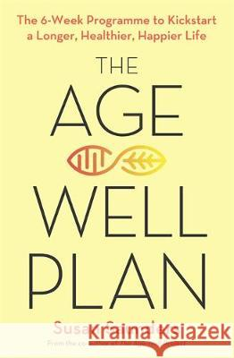 The Age-Well Plan Susan Saunders 9780349425535 Little, Brown Book Group