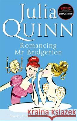 Bridgerton: Romancing Mr Bridgerton (Bridgertons Book 4) Julia Quinn 9780349429458