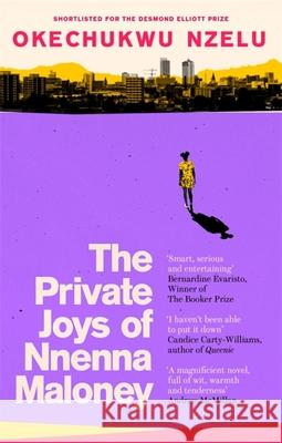 The Private Joys of Nnenna Maloney Okechukwu Nzelu 9780349701035