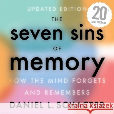 Seven Sins of Memory: How the Mind Forgets and Remembers - audiobook Daniel Schacter 9780358297055