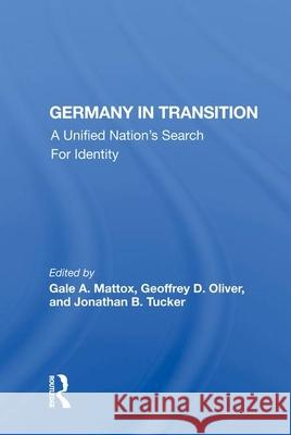 GERMANY IN TRANSITION GALE A. MATTOX 9780367015169
