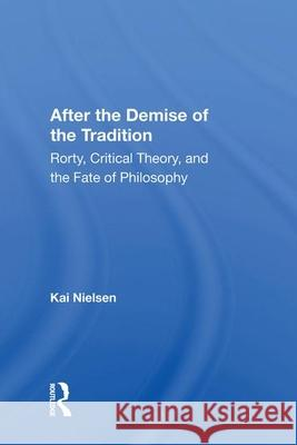 AFTER THE DEMISE OF THE TRADITION KAI NIELSEN 9780367015831