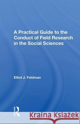 PRACTICAL GUIDE TO THE CONDUCT OF FIELD ELLIOT J. FELDMAN 9780367022426