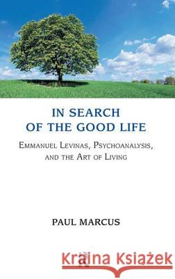 In Search of the Good Life Paul Marcus 9780367106447