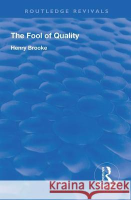 The Fool of Quality: Volume 1 Henry Brooke 9780367190255 Routledge